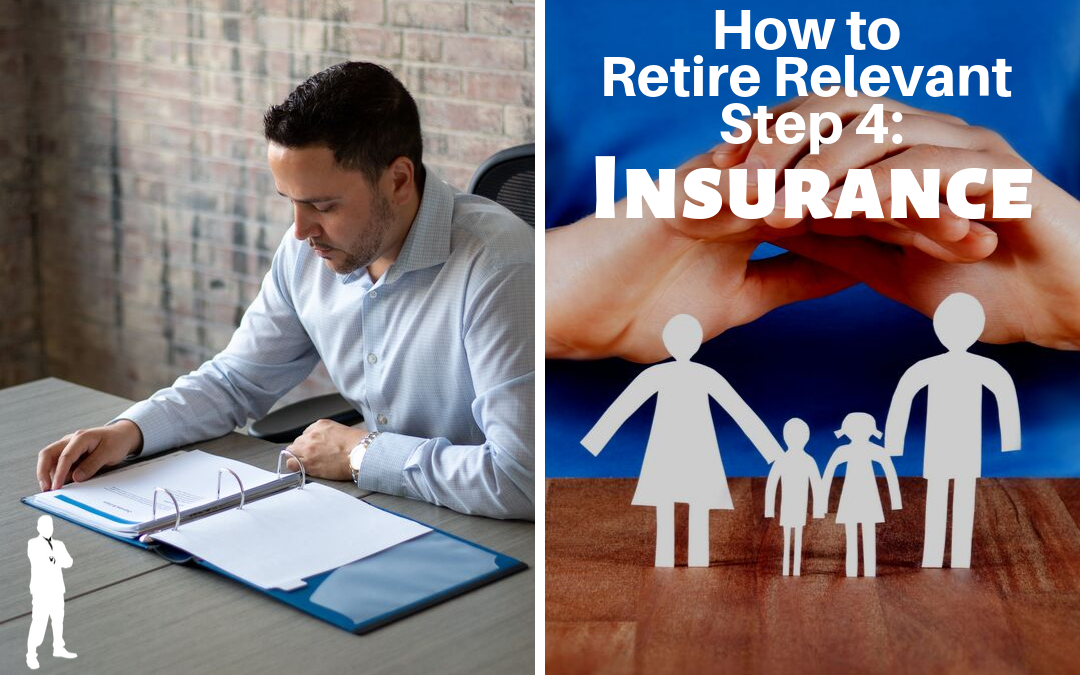 How to Retire Relevant Step 4: Insurance