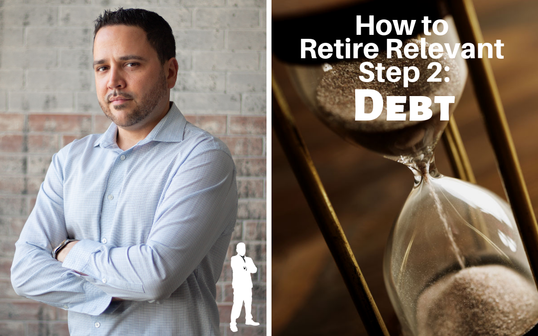 How to Retire Relevant Step 2: Debt
