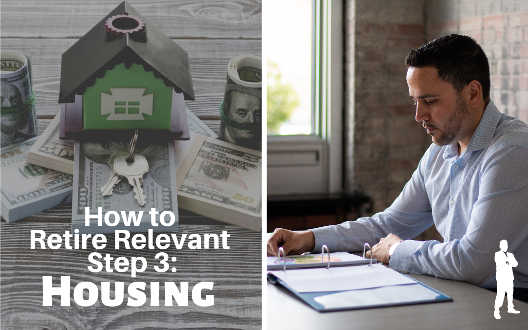 How to Retire Relevant Step 3: Housing