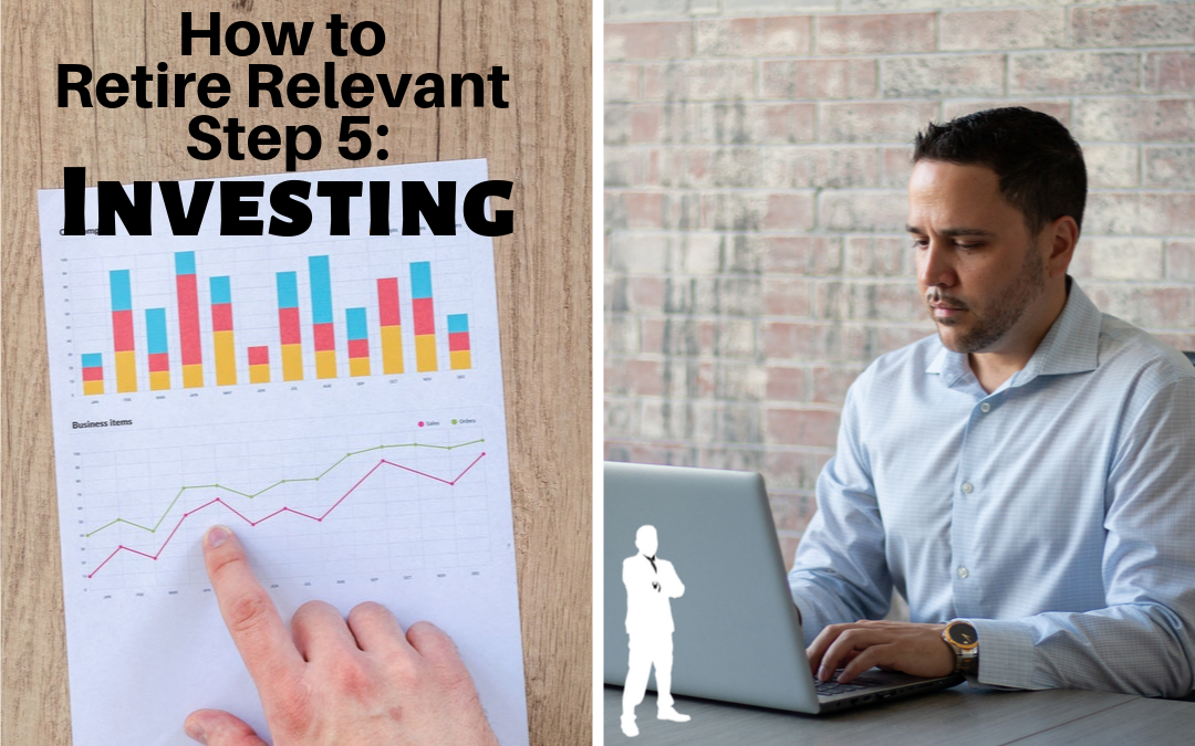 How to Retire Relevant Step 5: Investing